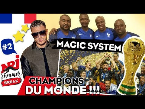 Les Magic System Chantent Pour L'équipe De France 2018 #NRJ Summer Break