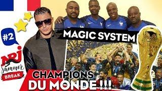 Les Magic System chantent pour l'équipe de France 2018 #NRJ Summer Break