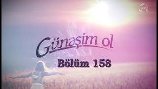 Günəşim ol (158-ci bölüm)