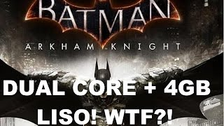 teste em varios pcs dual core 4gb rodando liso batman arkham knight athlon x2