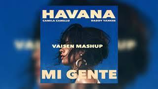 Camila Cabello, Daddy Yankee x J Balvin & Willy William - Mi Havana (Vaisen Mashup)