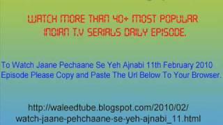 Watch Jaane Pehchaane Se Yeh Ajnabi - 11th February 2010 Episode