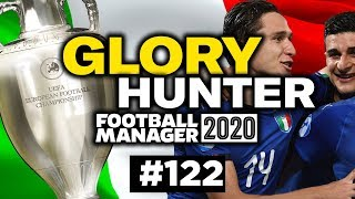 GLORY HUNTER FM20 122 THE EUROPEAN CHAMPIONSHIPS w Italy Football Manager 2020