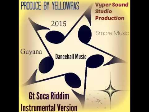 Gt Soca Riddim-Instrumental-Version-Beats-Smare-Dancehall Music-Guyana- 2015-By YellowRas