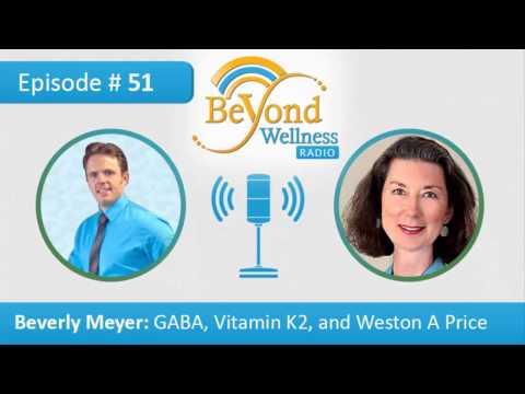 Beverly Meyer – GABA, Vitamin K2, and Weston A Price - Podcast #51
