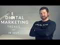 digital marketing trends in 2017 mobius media solutions