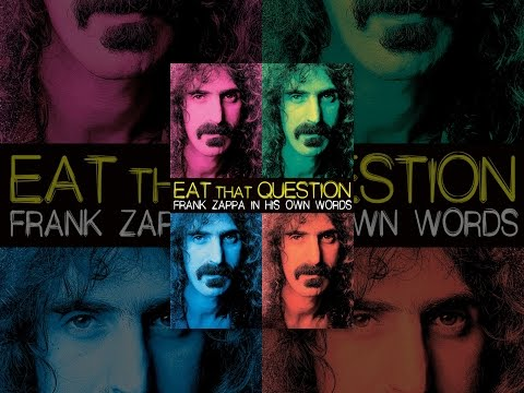 Eat That Question - Frank Zappa In His Own Words