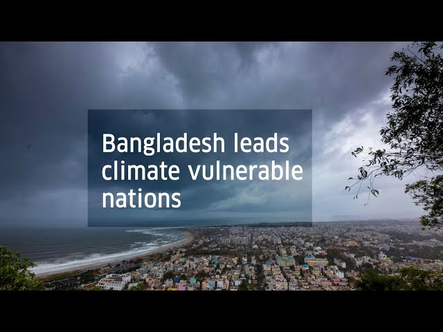 Bangladesh Leads Climate Vulnerable Nations