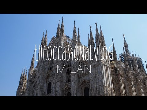 Milan 2017 | TheOcassionalVlog