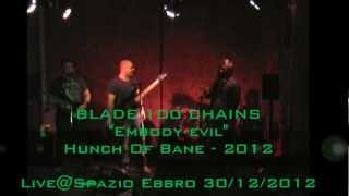 Blade100Chains - Embody evil _live@SpazioEbbro_ 30/12/2012.mp4