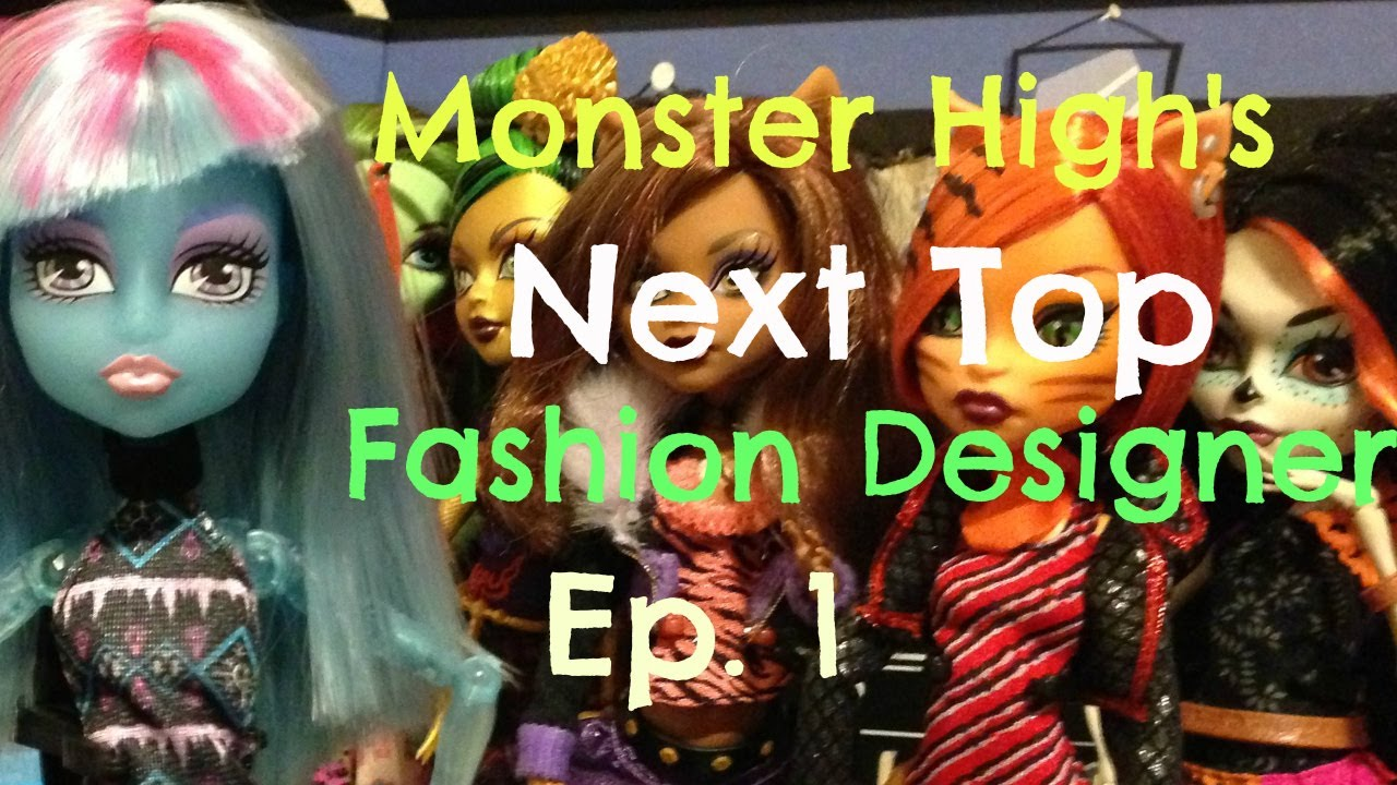 Monster High Next Top Fashion Designer Episode 1 Youtube
