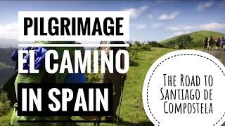 Pilgrimage el Camino in Spain - The road to Santiago de Compostela