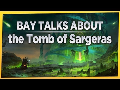 Bay Talks About | the Tomb of Sargeras (and Marks of Gul'dan ~ Spoilers)