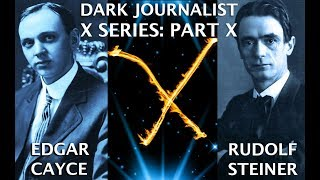 ARCHON BATTLE: AHRIMAN VS GREAT WHITE BROTHERHOOD STEINER & CAYCE! DARK JOURNALIST X SERIES PART X