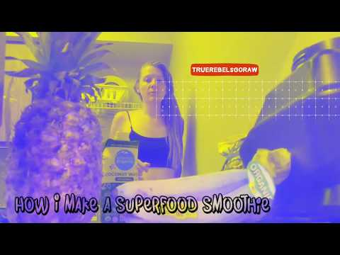 How I make a Superfood Smoothie
