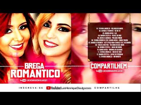 CD DE BREGA ROMÂNTICO 2017 | Musa | A Favorita | Tayara Andreza | Efeito A (NOVO) #BregaExclusive