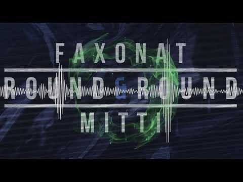 Faxonat & MITTI - Round & Round