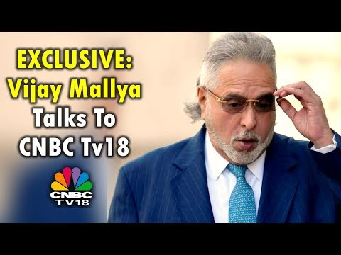 EXCLUSIVE: Vijay Mallya Talks To CNBC Tv18 | Says He Met Jaitley Before Leaving India
