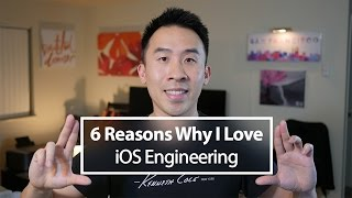 6 Reasons Why I Love Being an iOS Engineer