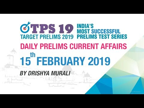 DAILY CURRENT AFFAIRS | 15th FEBRUARY 2019 | UPSC CSE PRELIMS 2019 | NEO IAS