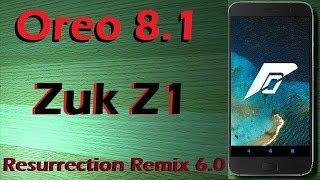 Stable Oreo 8.1 For Lenovo Zuk Z1 (Resurrection Remix v6.0) Official Update & Review