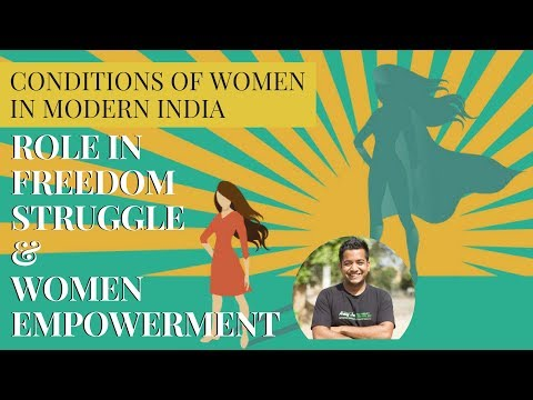 Conditions of Women in Modern India, Role in Freedom Struggl