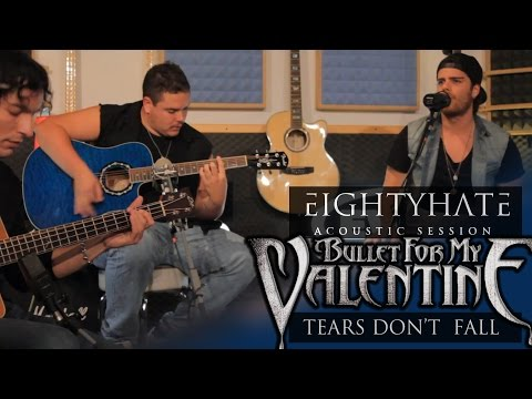 Tears Don't Fall Acoustic - Bullet For My Valentine cover (EIGHTYHATE)