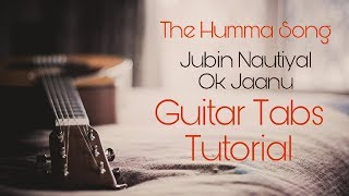 The Humma Song Guitar Tabs/Instrumental Tutorial | OK Jaanu | by Hatim