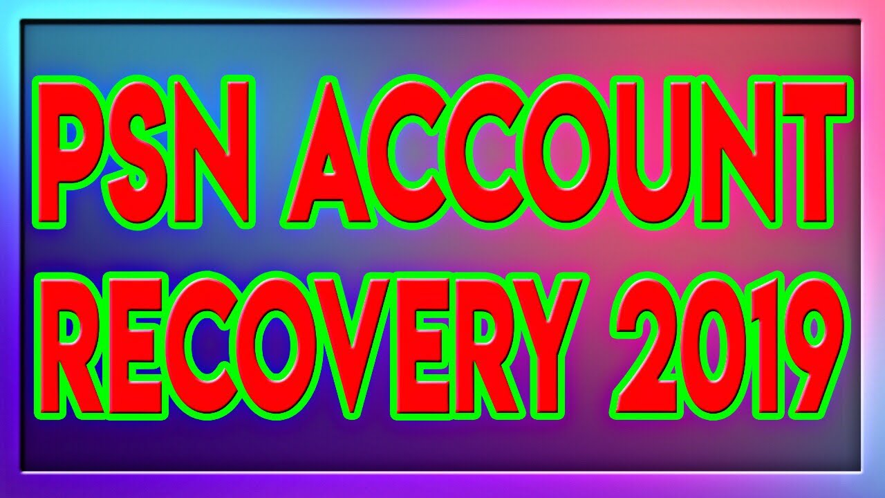 PSN ACCOUNT RECOVERY: Lost or Hacked In 2019? (WITHOUT DATE OF BIRTH)