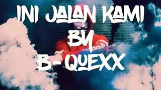 Download Lagu B-QUEXX - Ini Jalan Kami ( lirik) mp3