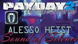 Payday 2 - Alesso Heist - Sound of Silence Achievement