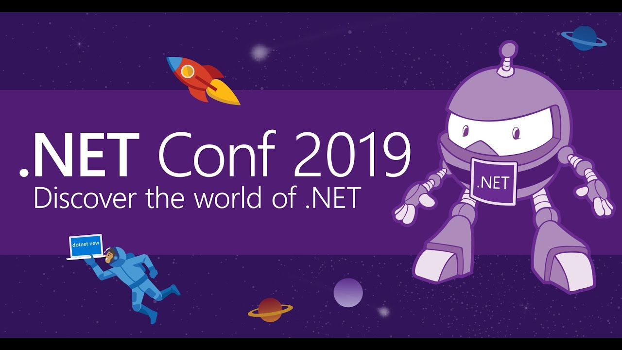 .NET Conf 2019 (Day 1)