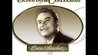 CUCO SANCHEZ - LA MANCORNADORA.
