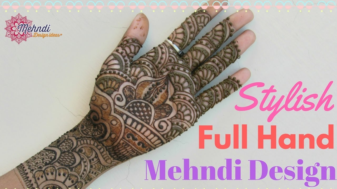 Stylish henna designs for hands new mehndi styles morewallpapers - Mehndi Design 2017 Full Hd Easy And Stylish Full Hand Mehndi Design Mehndi Design For