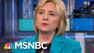 Clinton: Donald Trump Will 'Wholesale Fire People' After 2018 Election | Rachel Maddow | MSNBC