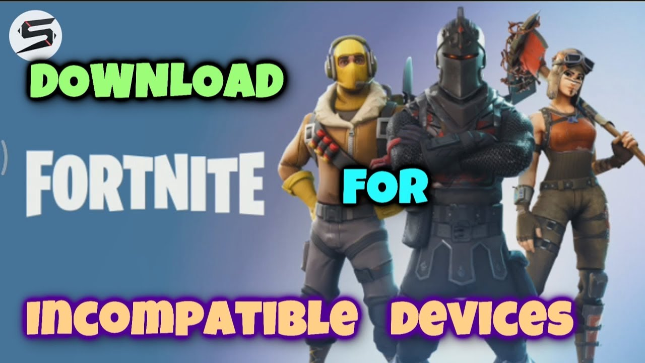 fortnite apk android mobile device - fortnite incompatible device 2019