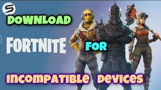 Download Fortnite on Incompatible Devices