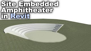 Site Embedded Amphitheatre in Revit Tutorial