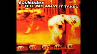 Soulsister - Tell Me What It Takes