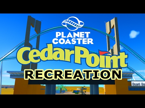 Recreating Cedar Point in Planet Coaster!
