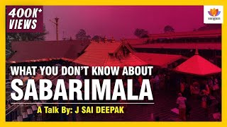 Sabarimala - What you don't know about it - J Sai Deepak