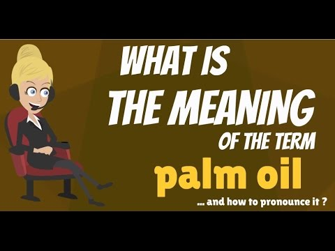 What is PALM OIL? What does PALM OIL mean? PALM OIL meaning, definition & explanation