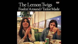 The Lemon Twigs - Foolin' Around