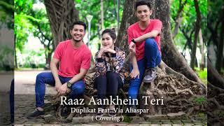 Raaz Aakhein Teri (cover) DUPLIKAT feat. VIA ALIASPAR