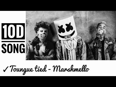 marshmello-tongue-tied-10d-song-||-marshmello-x-yungblud-x-blackbear---tongue-tied-||-10d-songs