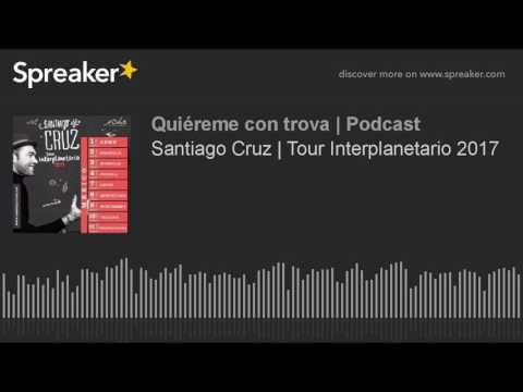 Santiago Cruz | Tour Interplanetario 2017