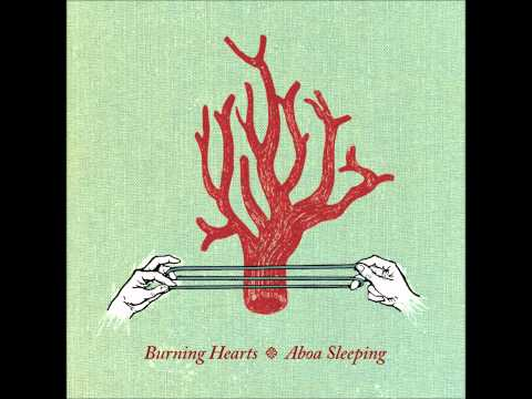 Burning Hearts / I Walked Among The Trees