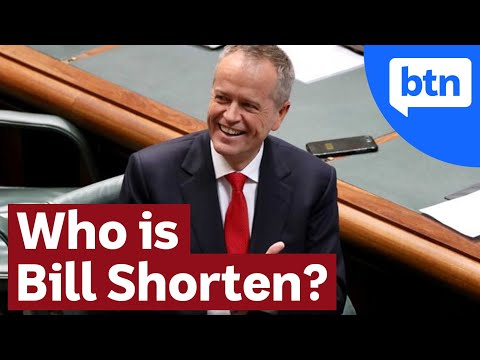 Who Is Bill Shorten? Leader Of The Australian Labor Party - BTN Election 2019