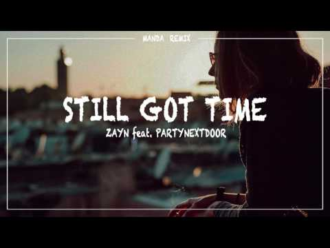 ZAYN feat PARTYNEXTDOOR  Still Got Time MANDA REMIX