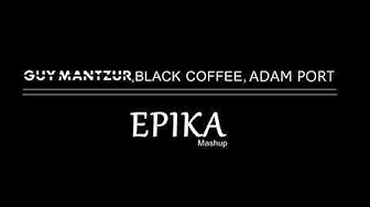 Guy Mantzur, Black Coffee, Adam Port-Epika (Mashup)